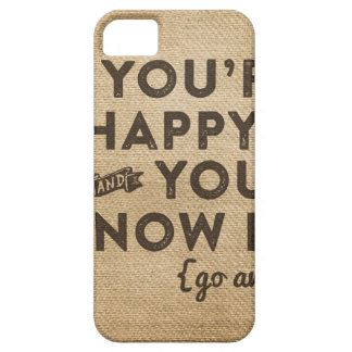 Happy You Know it Go away iPhone 5 Cover