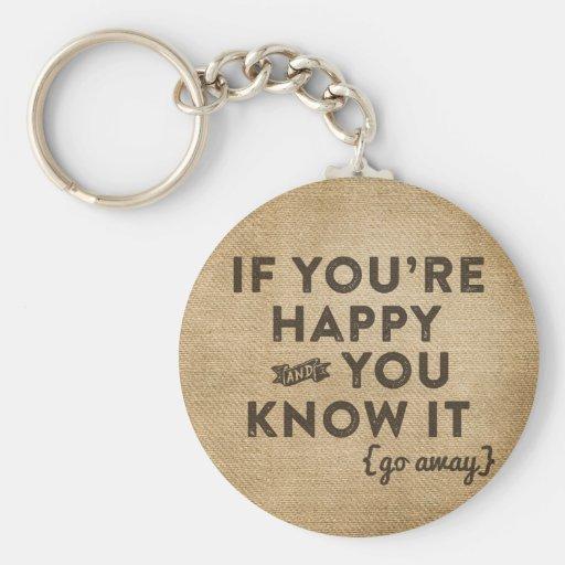 Happy You Know it Go away Key Chains