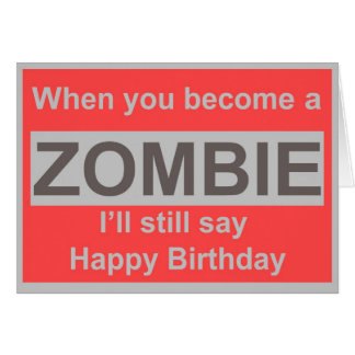 Happy Zombie Birthday Greeting Card