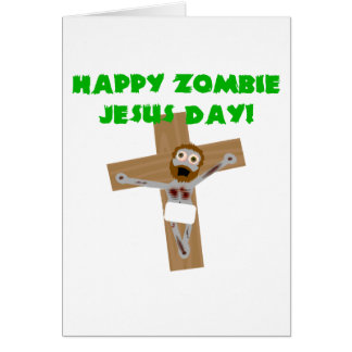 Happy Zombie Jesus Day Card
