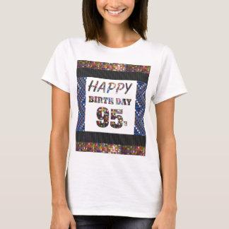 happybirthday happy birthday 95 ninetyfive 95th T-Shirt