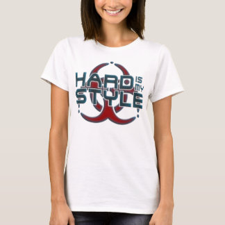 Hard Is My Style | hardcore music genres T-Shirt