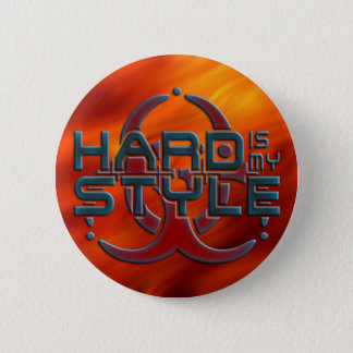 HARD is my STYLE + your background image 6 Cm Round Badge