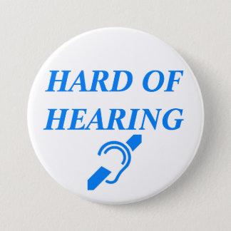 HARD OF HEARING 7.5 CM ROUND BADGE