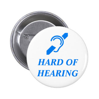 HARD OF HEARING BUTTONS