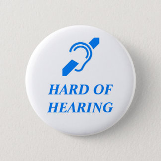 Hard of Hearing Blue on White Background 6 Cm Round Badge
