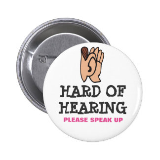 Hard of hearing but still marvelous 6 cm round badge