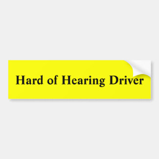Hard of Hearing Driver Bumper Sticker