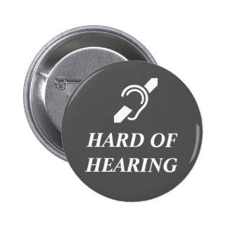 Hard Of Hearing White On Dark Grey 6 Cm Round Badge