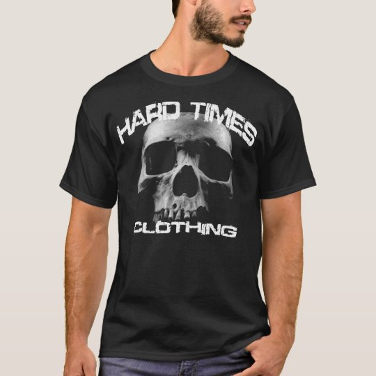 Hard Times Clothing (Skull) T-Shirt