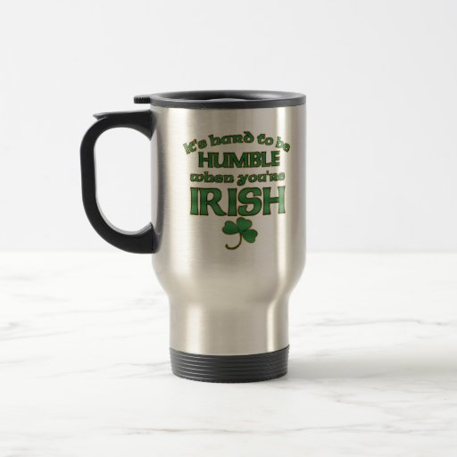 Hard to be Humble Irish Joke Mugs #1