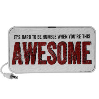 Hard to be Humble when you're AWESOME Travelling Speaker