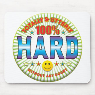 Hard Totally Mouse Pad