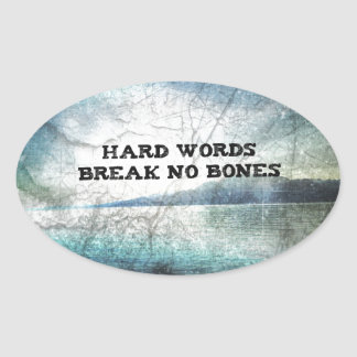 hard work breaks no bones oval sticker