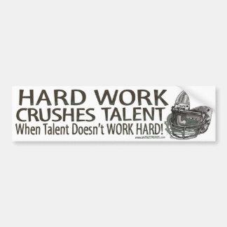Hard Work Crushes Talent Bumpersticker Bumper Sticker
