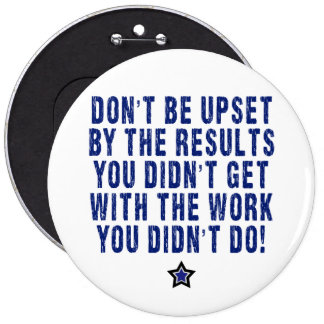 Hard Work, Effort, Pays! 6 Cm Round Badge
