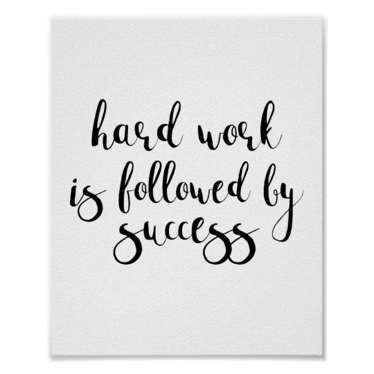 Hard Work is Followed By Success Poster