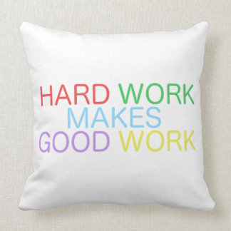 Hard Work Makes Good Work Cushion