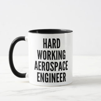 Hard Working Aerospace Engineer Mug