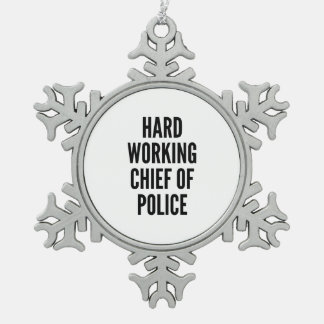 Hard Working Chief of Police Snowflake Pewter Christmas Ornament