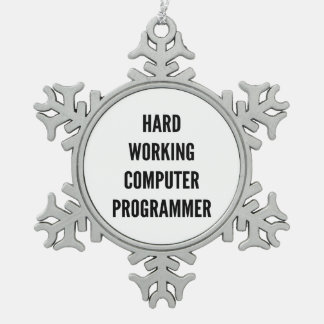 Hard Working Computer Programmer Pewter Snowflake Decoration