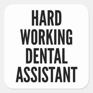 Hard Working Dental Assistant Square Sticker