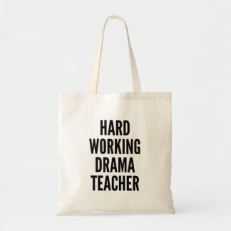 Hard Working Drama Teacher Canvas Bag