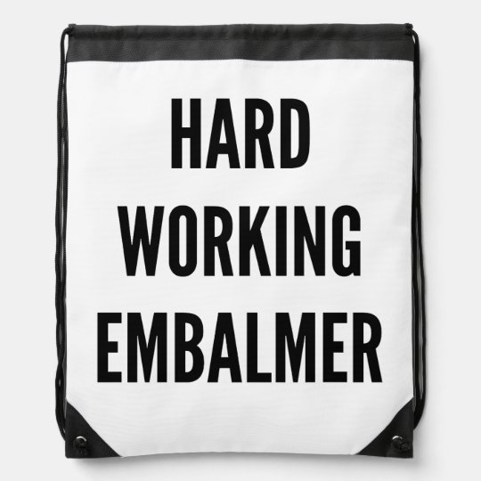 Hard Working Embalmer Drawstring Bag