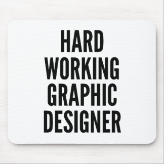 Hard Working Graphic Designer Mouse Mat