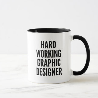 Hard Working Graphic Designer Mug