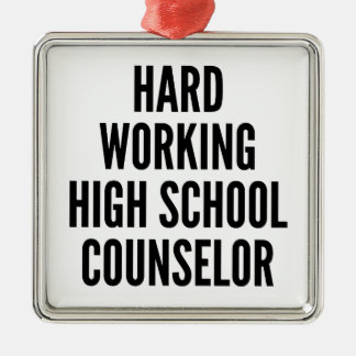 Hard Working High School Counselor Silver-Colored Square Decoration