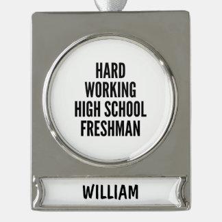 Hard Working High School Freshman Silver Plated Banner Ornament