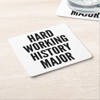 Hard Working History Major Square Paper Coaster