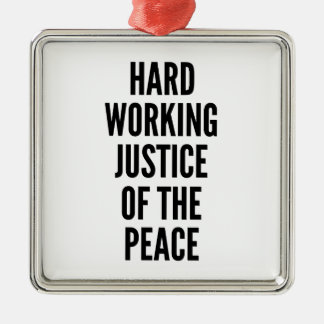 Hard Working Justice of the Peace Christmas Ornament