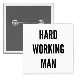 Hard Working Man 15 Cm Square Badge