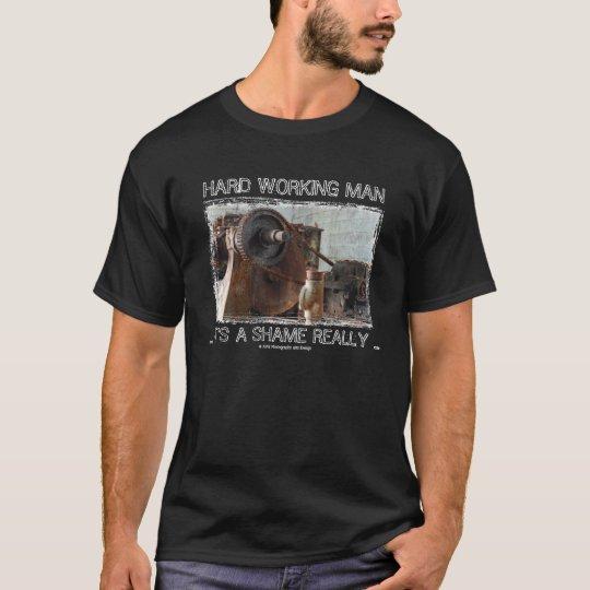 HARD WORKING MAN BUT NOBODY CARES T-SHIRT