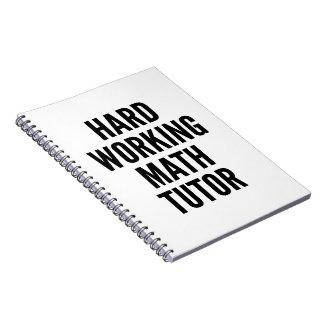 Hard Working Math Tutor Notebook