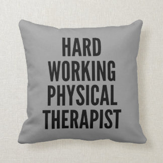 Hard Working Physical Therapist Cushion
