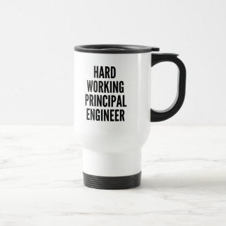 Hard Working Principal Engineer Travel Mug
