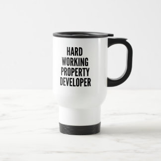 Hard Working Property Developer Travel Mug