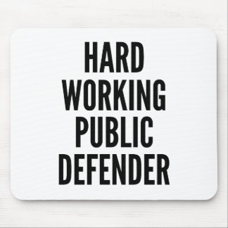 Hard Working Public Defender Mouse Mat