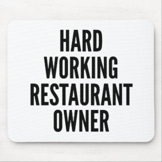 Hard Working Restaurant Owner Mouse Pad