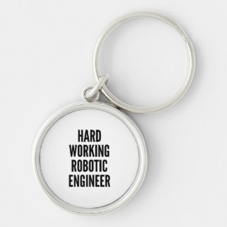 Hard Working Robotic Engineer Key Ring