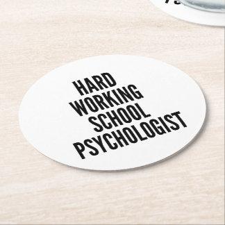 Hard Working School Psychologist Round Paper Coaster