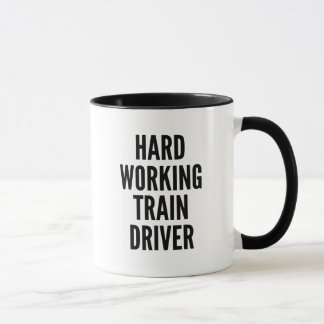 Hard Working Train Driver Mug