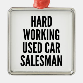 Hard Working Used Car Salesman Silver-Colored Square Decoration