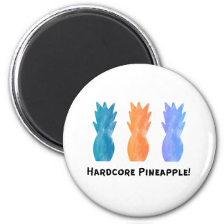 Hardcore Pineapple Magnet