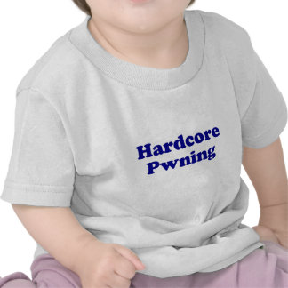 Hardcore pwning tee shirts