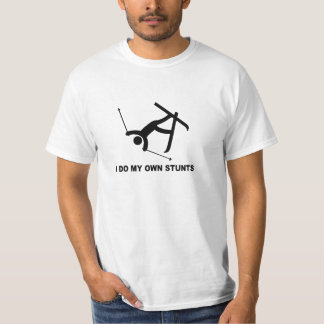 hardcore ski 'i do all my own stunts'  stuntman T-Shirt