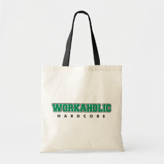 Hardcore Workaholic Budget Tote Bag